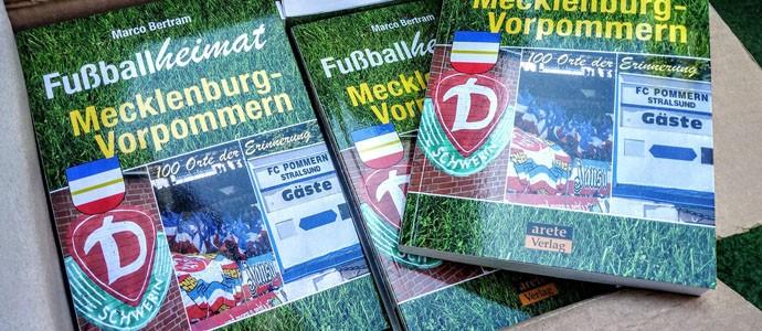 Fußballheimat Mecklenburg-Vorpommern: 100 Orte der Erinnerung