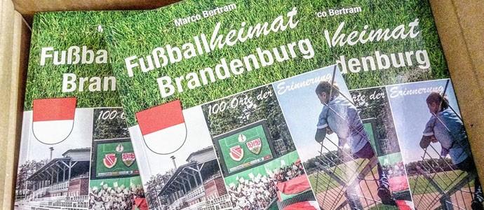 Fußballheimat Brandenburg: 100 Orte der Erinnerung