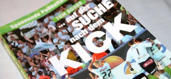 Auf der Suche nach dem Kick: 36 Fußballanekdoten von der Lausitz bis zum Oosterpark
